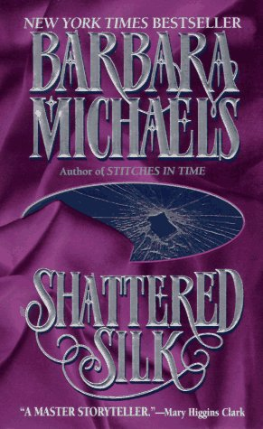 Shattered Silk by Barbara Michaels