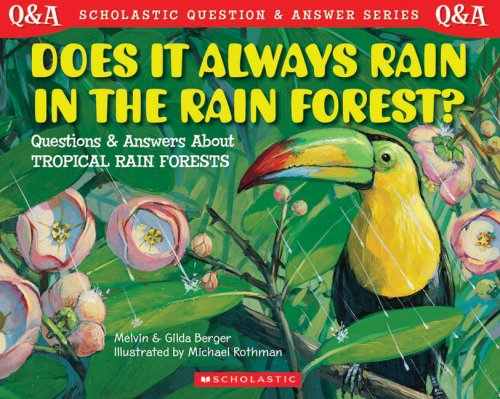 Does it Always Rain in the Rain Forest by Melvin A. Berger