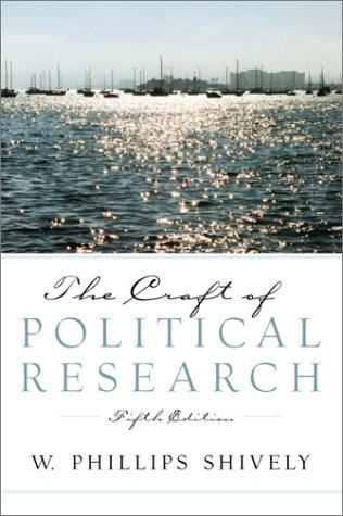The Craft of Political Research by W. Phillips Shively