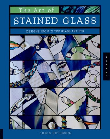 The Art of Stained Glass by Chris Peterson