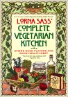 Lorna Sass' Complete Vegetarian Kitchen: Where Good Flavors and Good Health Meet