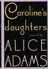 Caroline's Daughters by Alice Adams