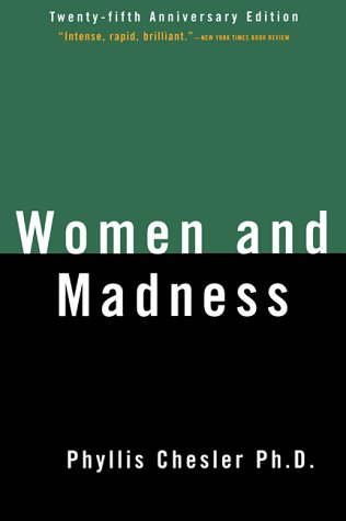 Women and Madness by Phyllis Chesler