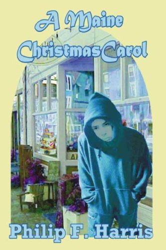 A Maine Christmas Carol by Philip F. Harris