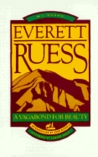 Everett Ruess: A Vagabond For Beauty