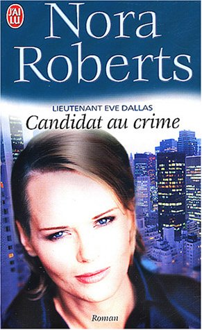 Candidat au crime by J.D. Robb