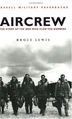 Aircrew: The Story of the Men Who Flew the Bombers (Cassell Military Paperbacks)