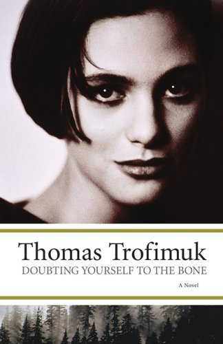 Doubting Yourself to the Bone by Thomas Trofimuk