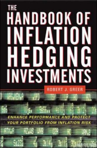 The Handbook of Inflation Hedging Investments: Enhance Performance and Protect Your Portfolio from Inflation Risk