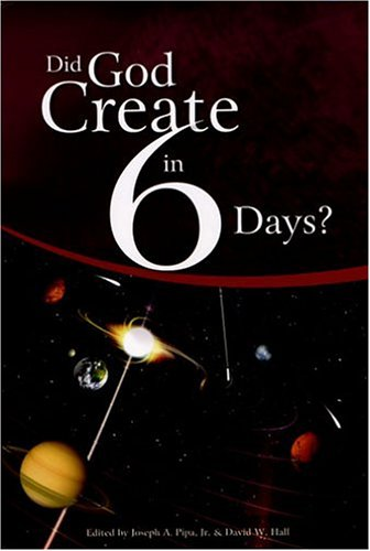 Did God Create In 6 Days? by Joseph A. Pipa Jr.