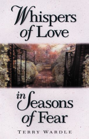 Whispers of Love in Seasons of Fear Terry Wardle