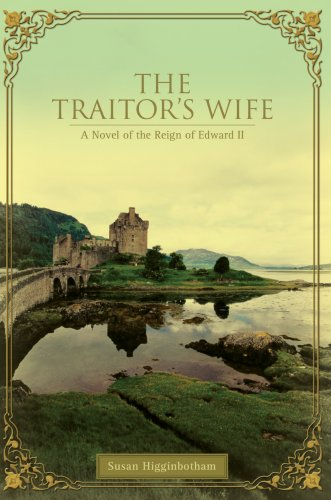 The Traitor's Wife: A Novel of the Reign of Edward II