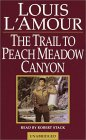 The Trail to Peach Meadow Canyon (Louis L'Amour)