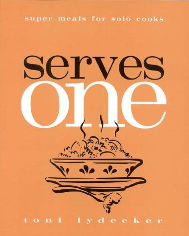 Serves One by Toni Lydecker