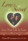 Love's Secret Live Your Life In Love