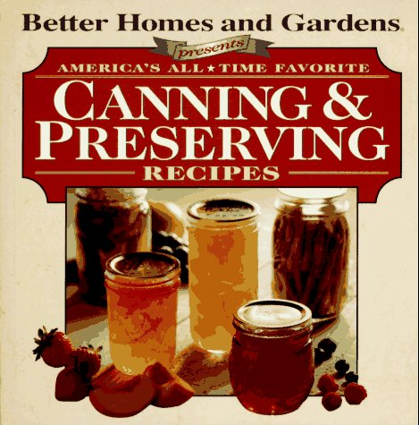America's All-Time Favorite Canning & Preserving Recipes