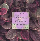 100 Favorite Plants for Shade
