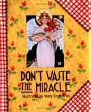 Don't Waste the Miracle