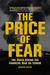 The Price of Fear. The Truth behind the Financial War on Terror
