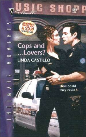 Cops And ... Lovers? (Silhouette Intimate Moments, #1085)