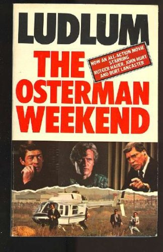 The Osterman Weekend by Robert Ludlum