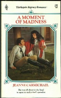 A Moment Of Madness (Harlequin Regency Romance Series 2, #75)