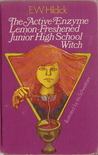 The Active Enzyme, Lemon Freshened Junior High School Witch by E.W. Hildick