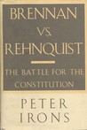 Brennan Vs. Rehnquist: The Battle for the Constitution