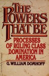 The Powers That Be: Processes of Ruling Class Domination in America