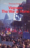 Vietnam: The War at Home, Vietnam & the American People 1964-68
