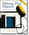Writing That Matters: A Rhetoric for the New Classroom
