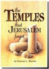 The Temples That Jerusalem Forgot