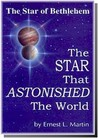 The Star That Astonished the World: Star of Bethlehem