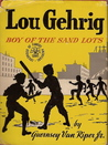 Lou Gehrig Boy of the Sandlots