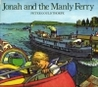 Jonah And The Manly Ferry