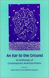 An Ear to the Ground: An Anthology of Contemporary American Poetry