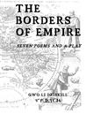 The Borders of Empire:  Seven Poems and a Play