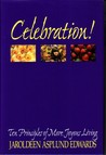 Celebration!: Ten Principles of More Joyous Living
