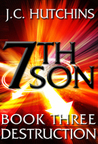 7th Son: Book Three - Destruction