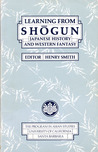Learning From Shōgun: Japanese History and Western Fantasy