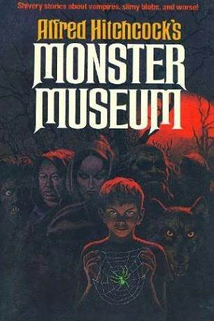 Alfred Hitchcock's Monster Museum by Alfred Hitchcock