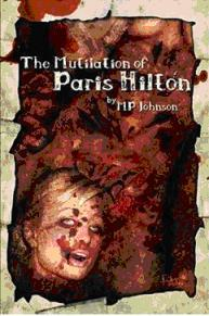 The Mutilation of Paris Hilton by M.P. Johnson