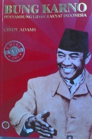 Bung Karno by Cindy Adams
