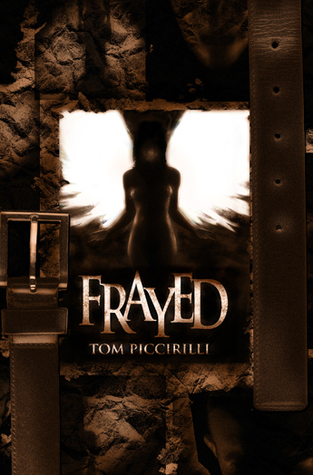 Frayed by Tom Piccirilli