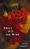 Emily Ate the Wind by Peter Conners
