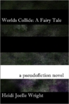 Worlds Collide: A Fairy Tale
