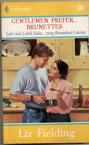 Lelaki Lebih Suka Yang Berambut Cokelat / Gentlemen Prefer Br... by Liz Fielding
