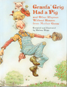 Granfa' Grig Had a Pig and Other Rhymes Without Reason from Mother Goose