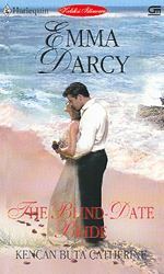 The Blind-Date Bride / Kencan Buta Catherine by Emma Darcy