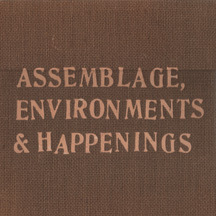 Assemblage, Environments & Happenings